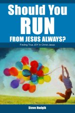 Should You RUN FRom Jesus Always